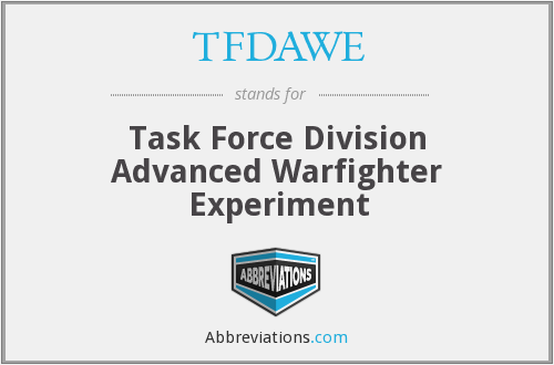 TFDAWE - Task Force Division Advanced Warfighter Experiment