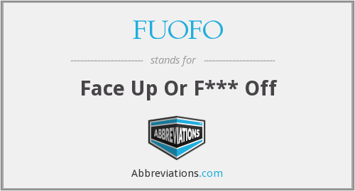 FUOFO - Face Up Or F*** Off