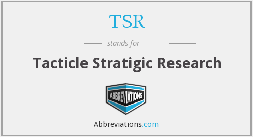 TSR - Tacticle Stratigic Research