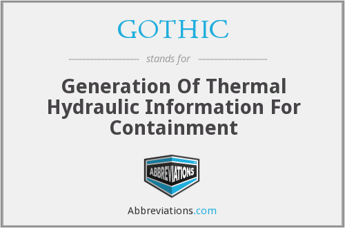 GOTHIC - Generation Of Thermal Hydraulic Information For Containment