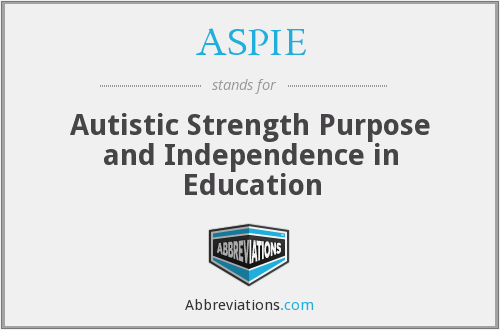 ASPIE - Autistic Strength Purpose and Independence in Education