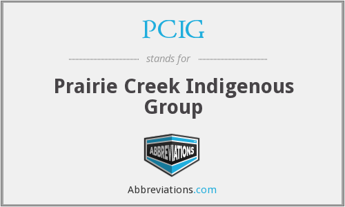 PCIG - Prairie Creek Indigenous Group