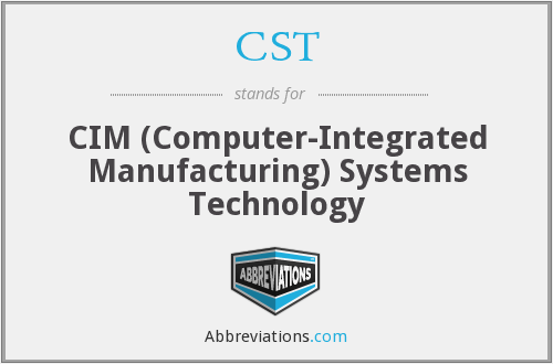 CST - CIM (Computer-Integrated Manufacturing) Systems Technology