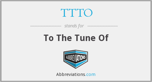TTTO - To The Tune Of