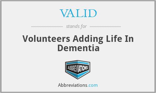VALID - Volunteers Adding Life In Dementia