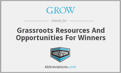 GROW - Grassroots Resources And Opportunities For Winners