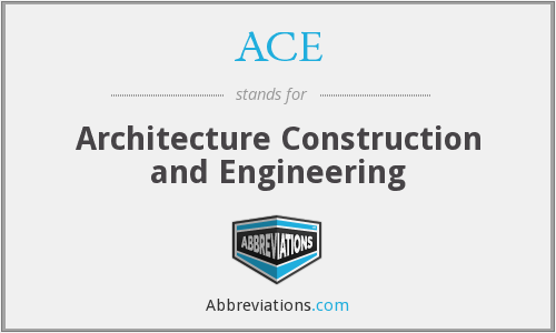 ACE - Architecture Construction and Engineering
