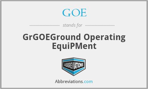 GOE - GrGOEGround Operating EquiPMent