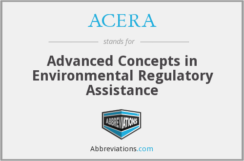 ACERA - Advanced Concepts in Environmental Regulatory Assistance