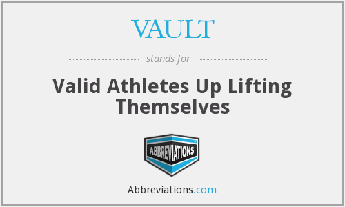 VAULT - Valid Athletes Up Lifting Themselves