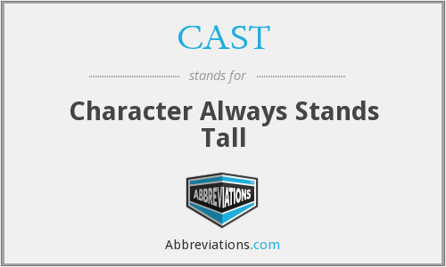 CAST - Character Always Stands Tall