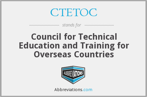 CTETOC - Council for Technical Education and Training for Overseas Countries