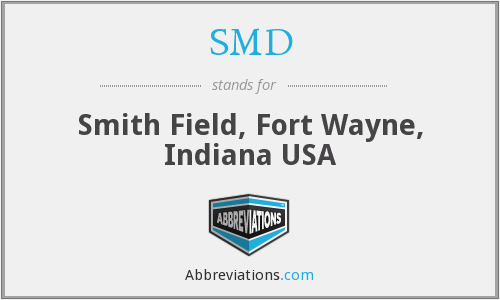 SMD - Smith Field, Fort Wayne, Indiana USA
