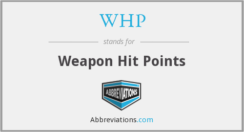 WHP - Weapon Hit Points