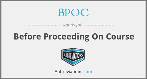 BPOC - Before Proceeding On Course