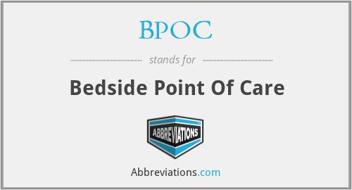 BPOC - Bedside Point Of Care