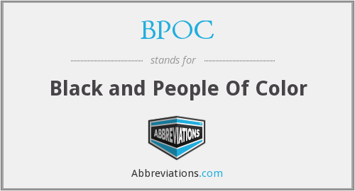 BPOC - Black and People Of Color