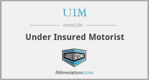 UIM - Under Insured Motorist