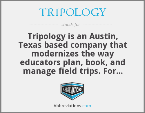 What does TRIPOLOGY stand for?