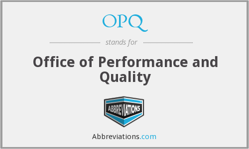 OPQ - Office of Performance and Quality