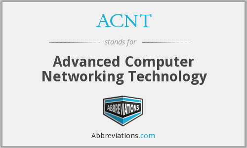 ACNT - Advanced Computer Networking Technology