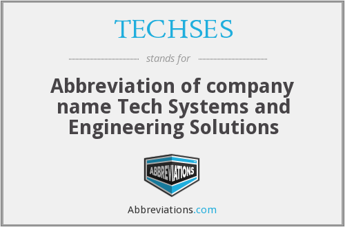 What does TECHSES stand for?