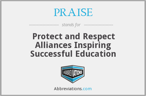 PRAISE - Protect and Respect Alliances Inspiring Successful Education