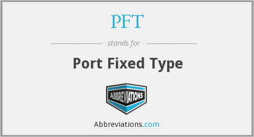 PFT - Port Fixed Type