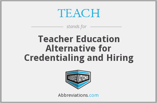 TEACH - Teacher Education Alternative for Credentialing and Hiring