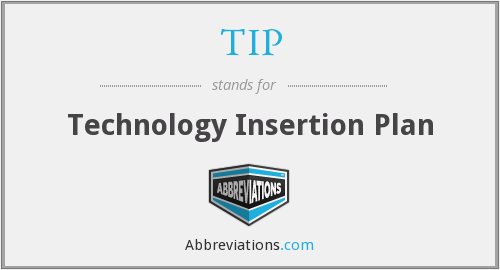 TIP - Technology Insertion Plan