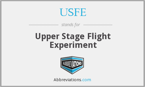 USFE - Upper Stage Flight Experiment