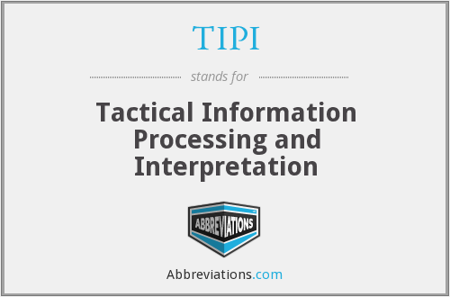 TIPI - Tactical Information Processing and Interpretation