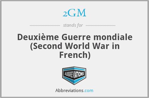 2GM - Deuxième Guerre mondiale (Second World War in French)