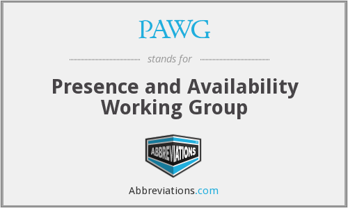 PAWG - Presence and Availability Working Group