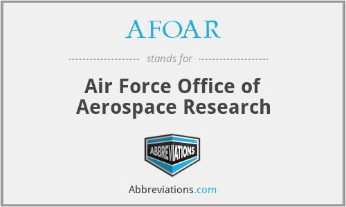 AFOAR - Air Force Office of Aerospace Research