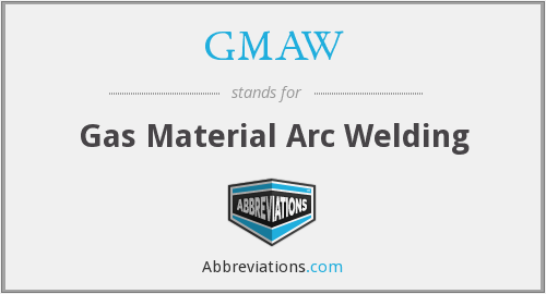 GMAW - Gas Material Arc Welding