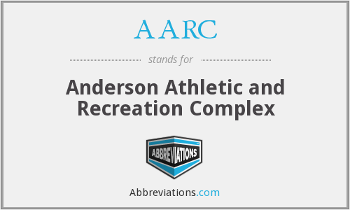AARC - Anderson Athletic and Recreation Complex