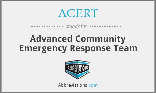ACERT - Advanced Community Emergency Response Team