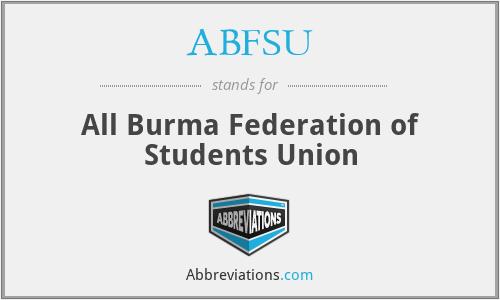 ABFSU - All Burma Federation of Students Union