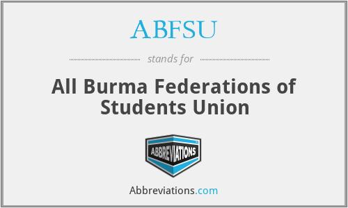 ABFSU - All Burma Federations of Students Union