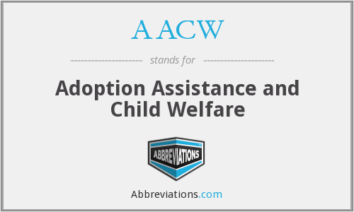 AACW - Adoption Assistance and Child Welfare