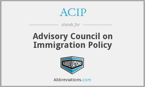ACIP - Advisory Council on Immigration Policy