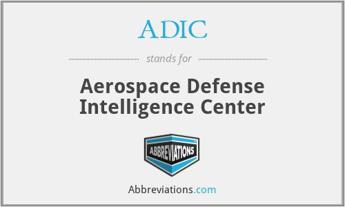 ADIC - Aerospace Defense Intelligence Center