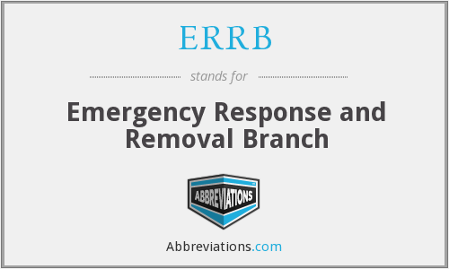 ERRB - Emergency Response and Removal Branch