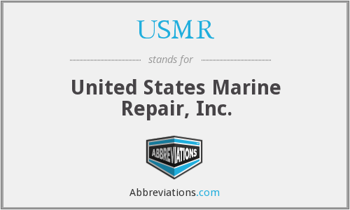 USMR - United States Marine Repair, Inc.