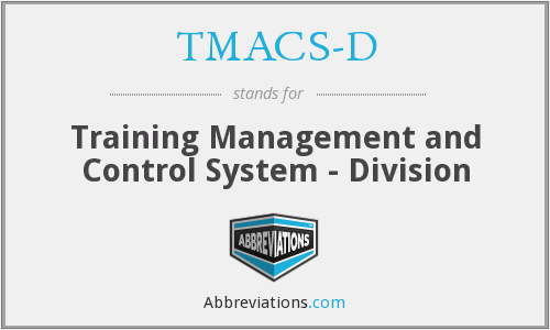 What does TMACS-D stand for?