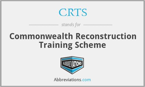 CRTS - Commonwealth Reconstruction Training Scheme