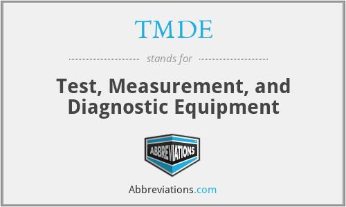 TMDE - Test, Measurement, and Diagnostic Equipment