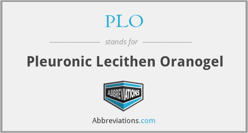 PLO - Pleuronic Lecithen Oranogel