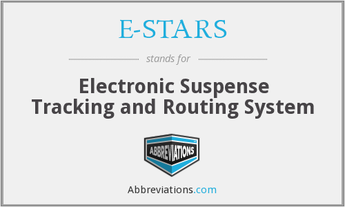 E-STARS - Electronic Suspense Tracking and Routing System